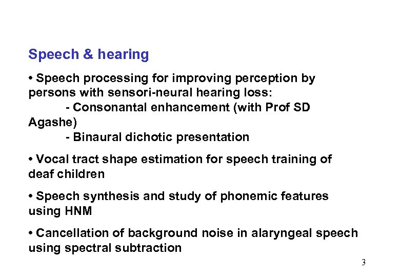 Speech & hearing • Speech processing for improving perception by persons with sensori-neural hearing