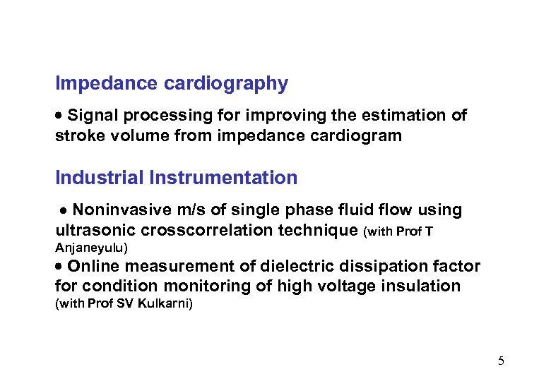 Impedance cardiography Signal processing for improving the estimation of stroke volume from impedance cardiogram
