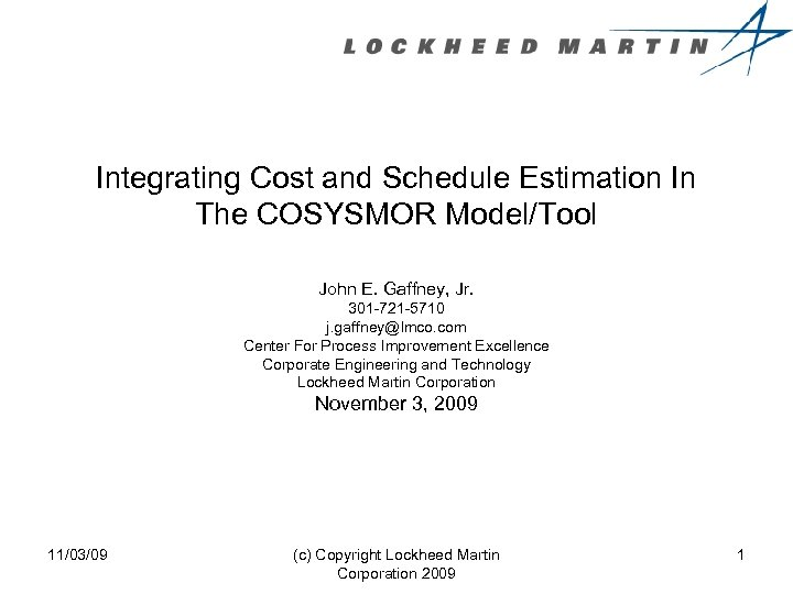Integrating Cost and Schedule Estimation In The COSYSMOR Model/Tool John E. Gaffney, Jr. 301