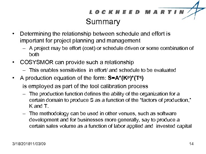 Summary • Determining the relationship between schedule and effort is important for project planning