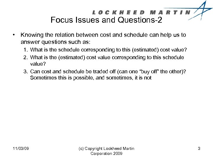 Focus Issues and Questions-2 • Knowing the relation between cost and schedule can help