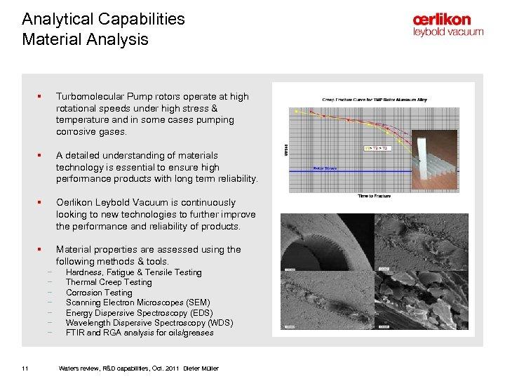 Analytical Capabilities Material Analysis § Turbomolecular Pump rotors operate at high rotational speeds under