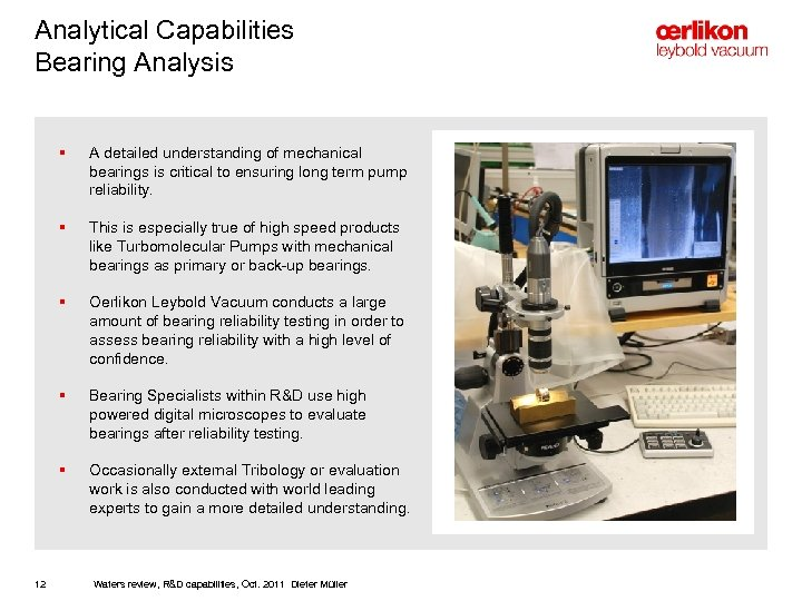 Analytical Capabilities Bearing Analysis § § This is especially true of high speed products