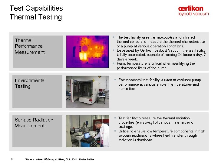 Test Capabilities Thermal Testing Thermal Performance Measurement § The test facility uses thermocouples and