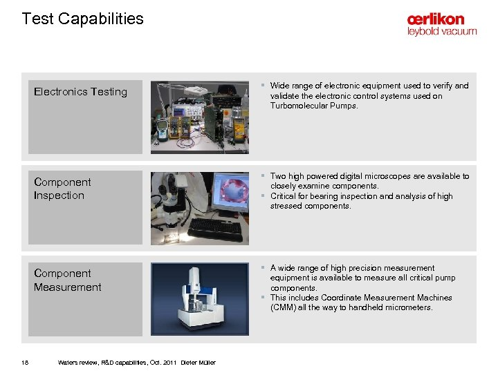 Test Capabilities Electronics Testing § Wide range of electronic equipment used to verify and