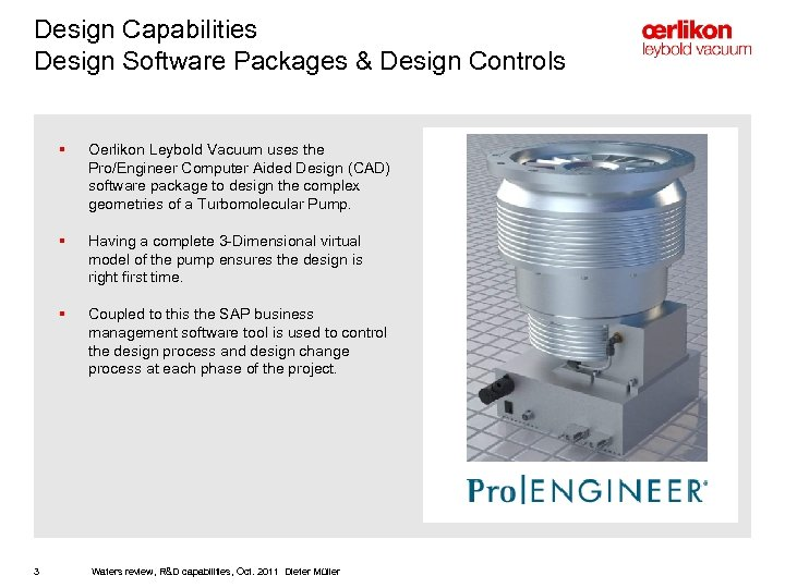 Design Capabilities Design Software Packages & Design Controls § § Having a complete 3