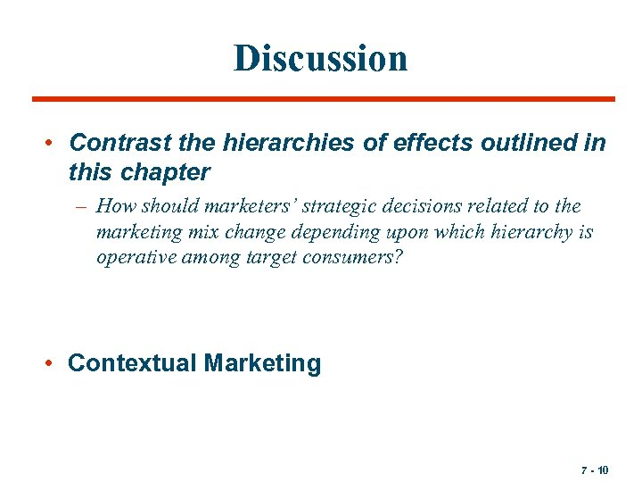 Discussion • Contrast the hierarchies of effects outlined in this chapter – How should