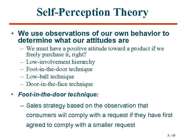 Self-Perception Theory • We use observations of our own behavior to determine what our