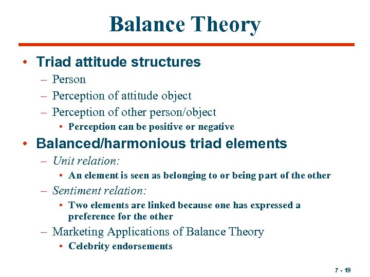 Balance Theory • Triad attitude structures – Person – Perception of attitude object –