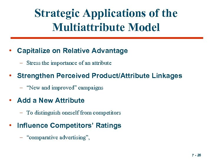 Strategic Applications of the Multiattribute Model • Capitalize on Relative Advantage – Stress the