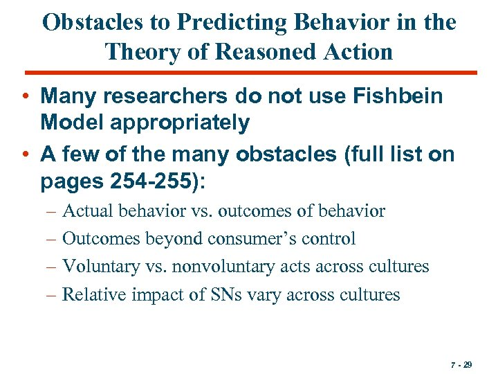 Obstacles to Predicting Behavior in the Theory of Reasoned Action • Many researchers do