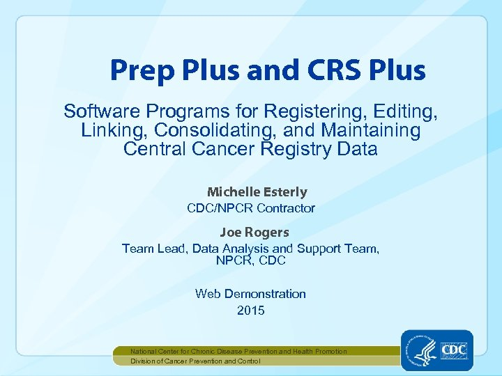 Prep Plus and CRS Plus Software Programs for Registering, Editing, Linking, Consolidating, and Maintaining