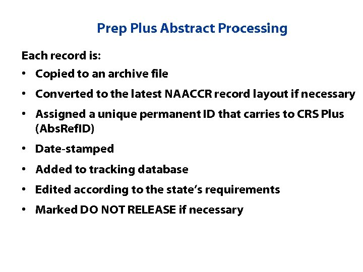 Prep Plus Abstract Processing Each record is: • Copied to an archive file •