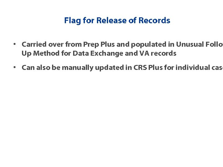 Flag for Release of Records • Carried over from Prep Plus and populated in