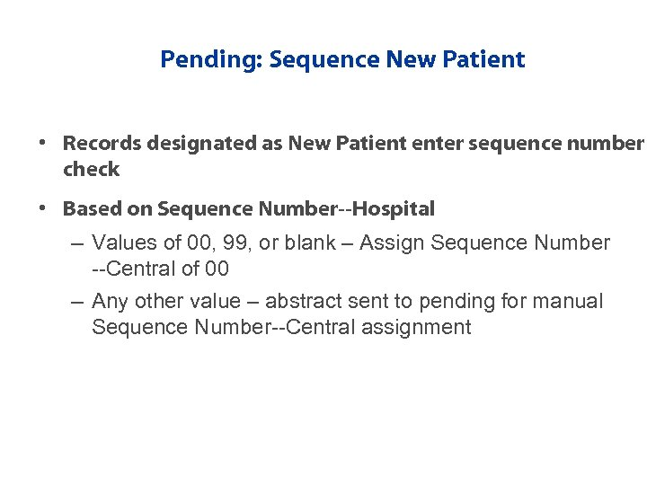 Pending: Sequence New Patient • Records designated as New Patient enter sequence number check