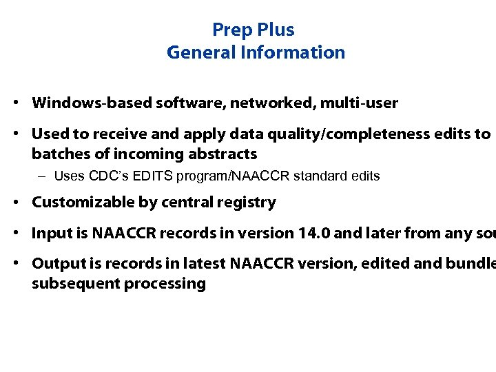 Prep Plus General Information • Windows-based software, networked, multi-user • Used to receive and