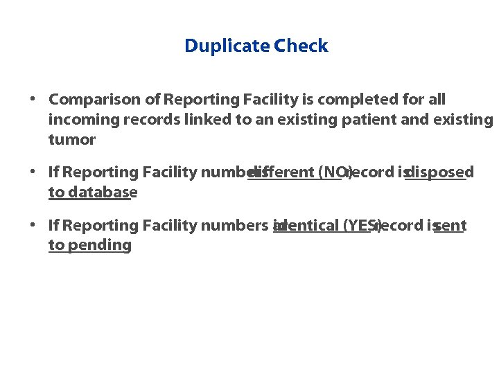 Duplicate Check • Comparison of Reporting Facility is completed for all incoming records linked