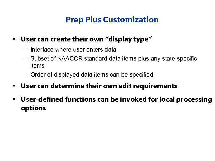 """Prep Plus Customization • User can create their own """"display type"""" – Interface where"""