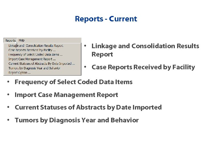 Reports - Current • Linkage and Consolidation Results Report • Case Reports Received by