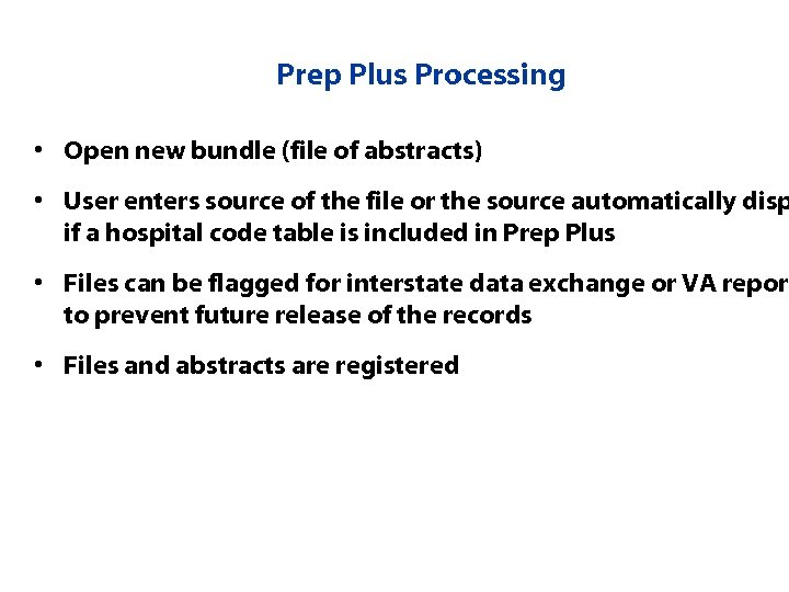 Prep Plus Processing • Open new bundle (file of abstracts) • User enters source
