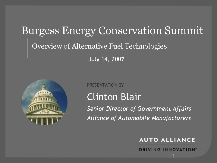 Burgess Energy Conservation Summit Overview of Alternative Fuel Technologies July 14, 2007 PRESENTATION BY