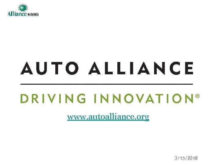 www. autoalliance. org 3/15/2018