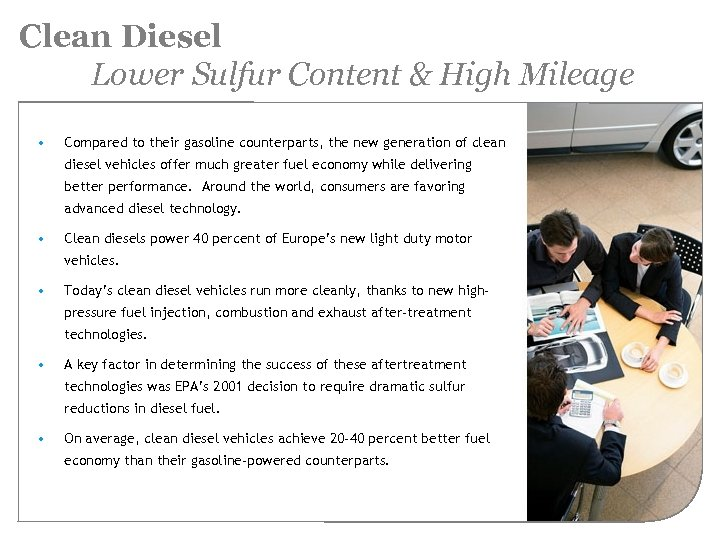 Clean Diesel Lower Sulfur Content & High Mileage • Compared to their gasoline counterparts,