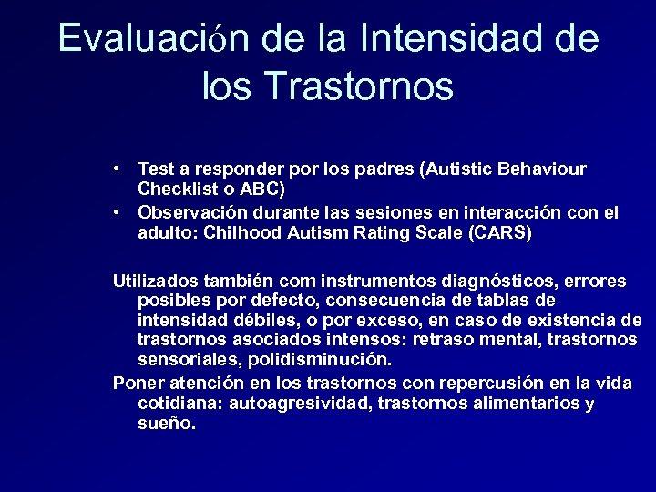 Evaluación de la Intensidad de los Trastornos • Test a responder por los padres