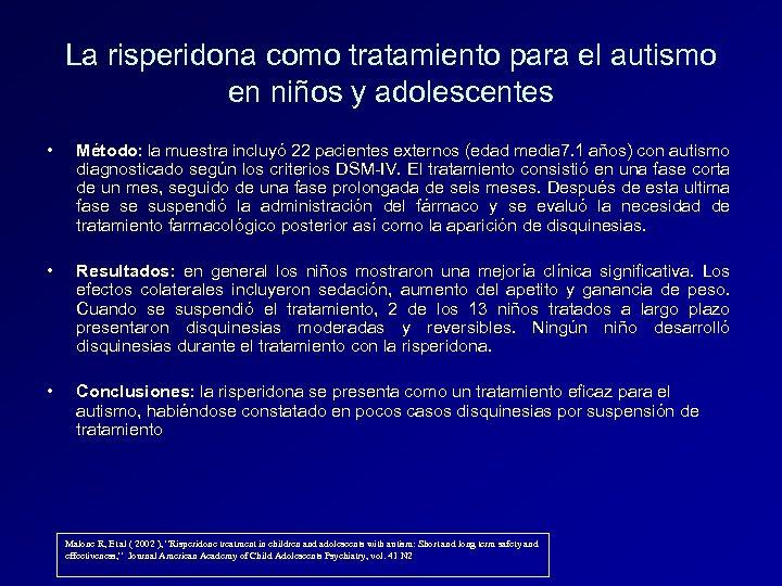 La risperidona como tratamiento para el autismo en niños y adolescentes • Método: la