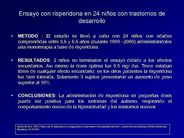 Ensayo con risperidona en 24 niños con trastornos de desarrollo • METODO : El