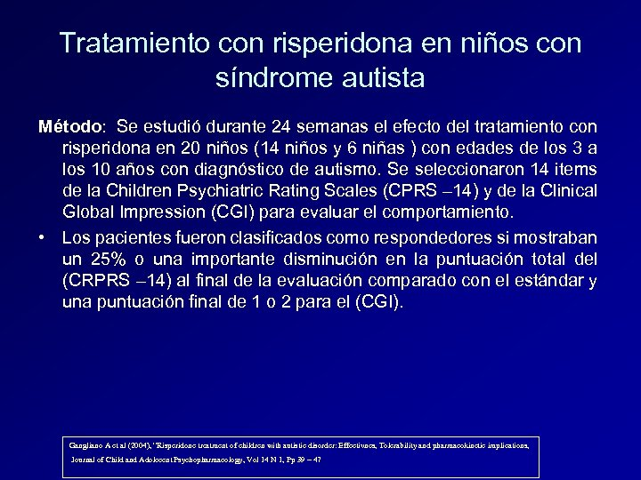 Tratamiento con risperidona en niños con síndrome autista Método: Se estudió durante 24 semanas
