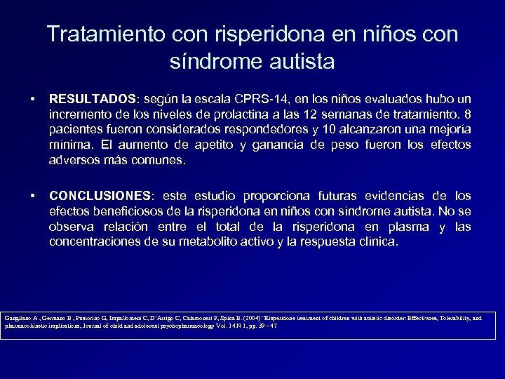 Tratamiento con risperidona en niños con síndrome autista • RESULTADOS: según la escala CPRS-14,