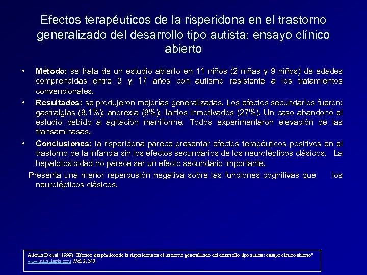 Efectos terapéuticos de la risperidona en el trastorno generalizado del desarrollo tipo autista: ensayo