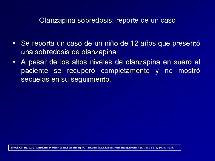 Olanzapina sobredosis: reporte de un caso • Se reporta un caso de un niño