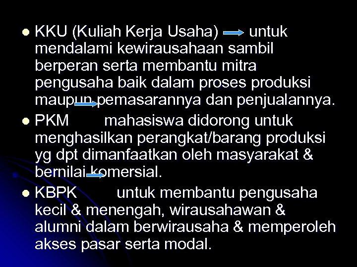 KKU (Kuliah Kerja Usaha) untuk mendalami kewirausahaan sambil berperan serta membantu mitra pengusaha baik