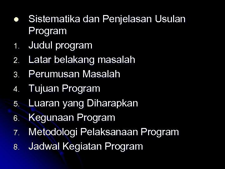 l 1. 2. 3. 4. 5. 6. 7. 8. Sistematika dan Penjelasan Usulan Program