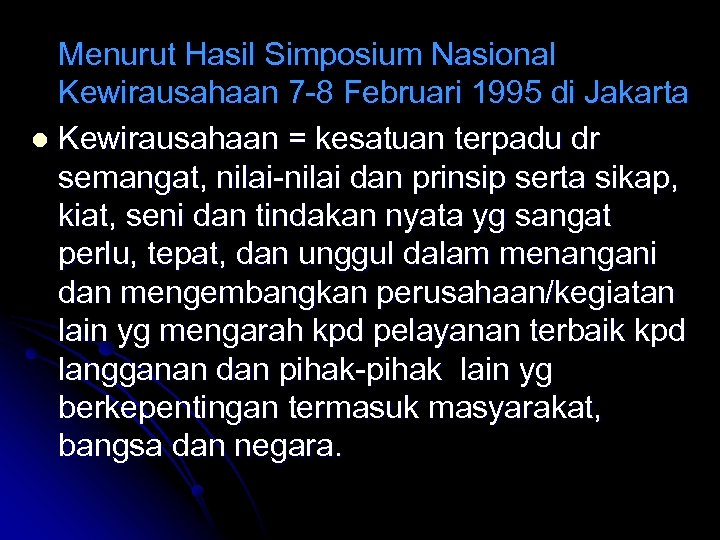 Menurut Hasil Simposium Nasional Kewirausahaan 7 -8 Februari 1995 di Jakarta l Kewirausahaan =