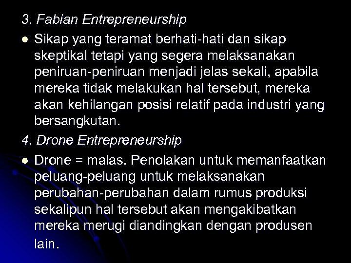 3. Fabian Entrepreneurship l Sikap yang teramat berhati-hati dan sikap skeptikal tetapi yang segera