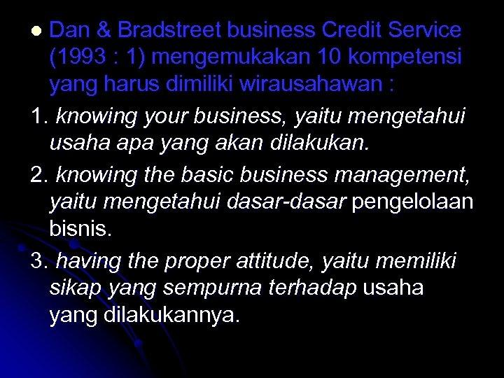 Dan & Bradstreet business Credit Service (1993 : 1) mengemukakan 10 kompetensi yang harus