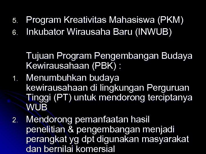 5. 6. 1. 2. Program Kreativitas Mahasiswa (PKM) Inkubator Wirausaha Baru (INWUB) Tujuan Program
