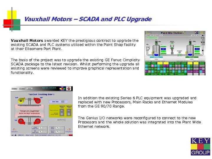 Vauxhall Motors – SCADA and PLC Upgrade Vauxhall Motors awarded KEY the prestigious contract