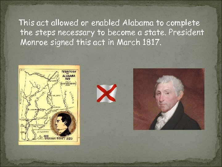 This act allowed or enabled Alabama to complete the steps necessary to become a