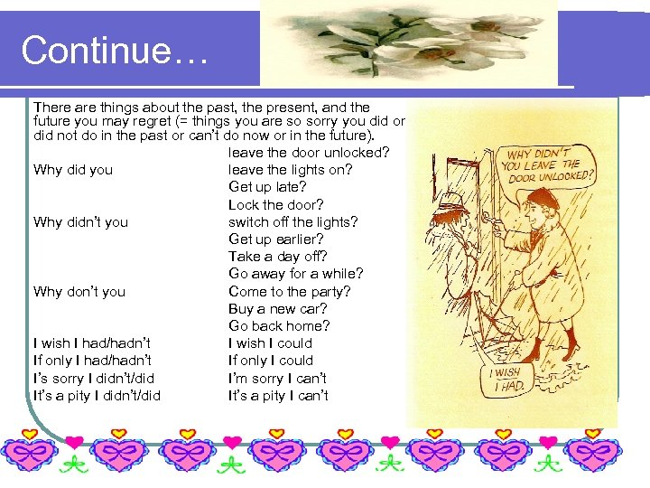 Continue… There are things about the past, the present, and the future you may