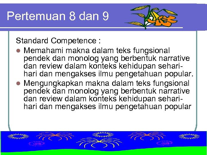 Pertemuan 8 dan 9 Standard Competence : l Memahami makna dalam teks fungsional pendek