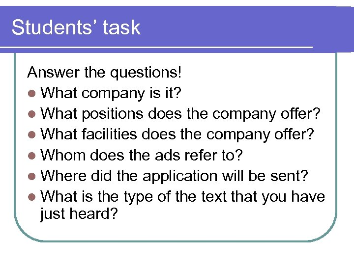 Students' task Answer the questions! l What company is it? l What positions does