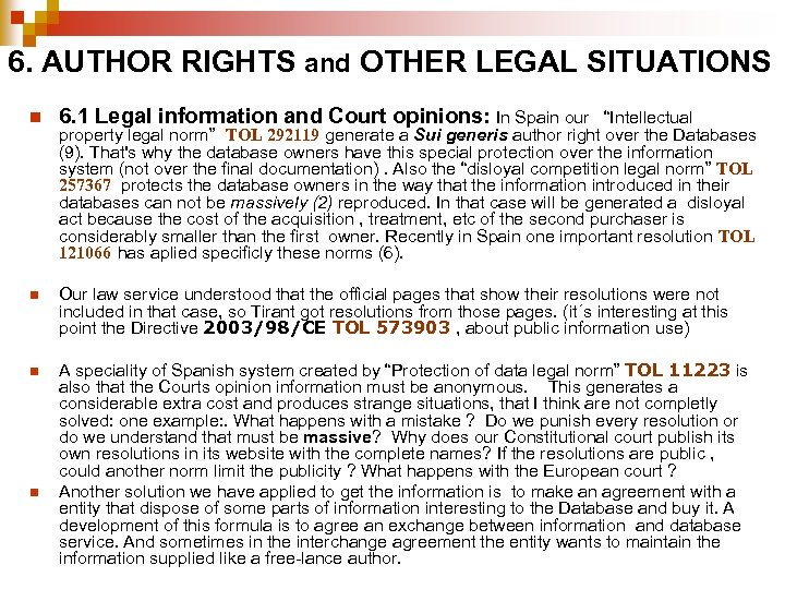 6. AUTHOR RIGHTS and OTHER LEGAL SITUATIONS n 6. 1 Legal information and Court