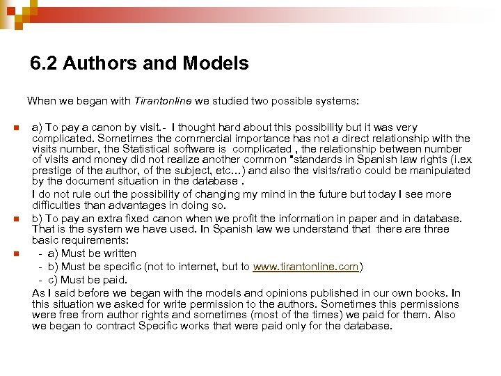 6. 2 Authors and Models When we began with Tirantonline we studied two possible