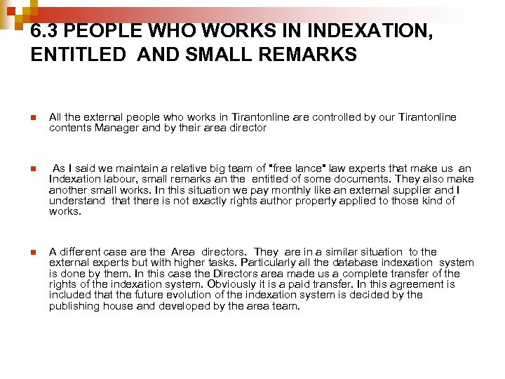 6. 3 PEOPLE WHO WORKS IN INDEXATION, ENTITLED AND SMALL REMARKS n All the