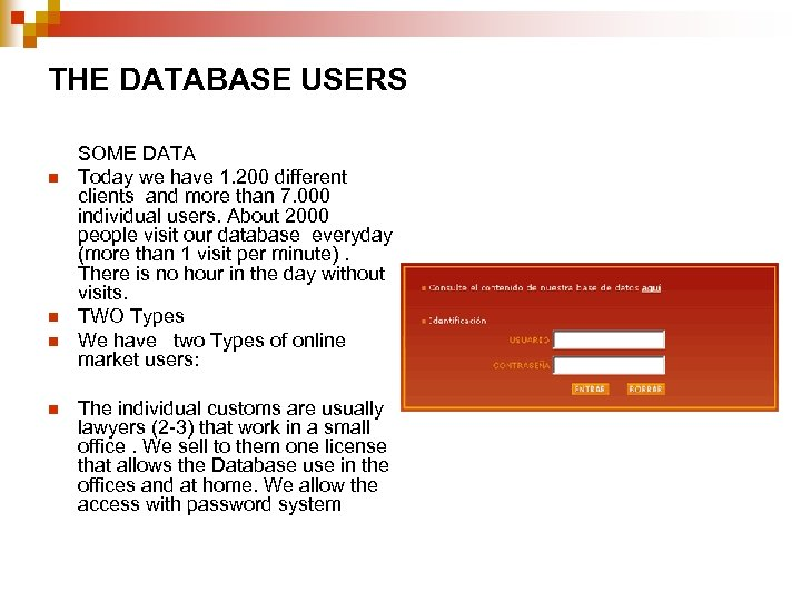 THE DATABASE USERS n n SOME DATA Today we have 1. 200 different clients