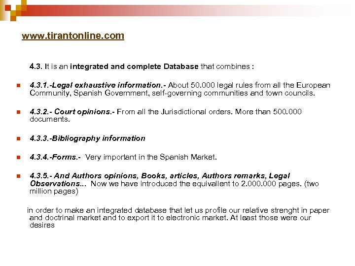 www. tirantonline. com 4. 3. It is an integrated and complete Database that combines